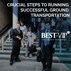Crucial steps to successful ground transportation