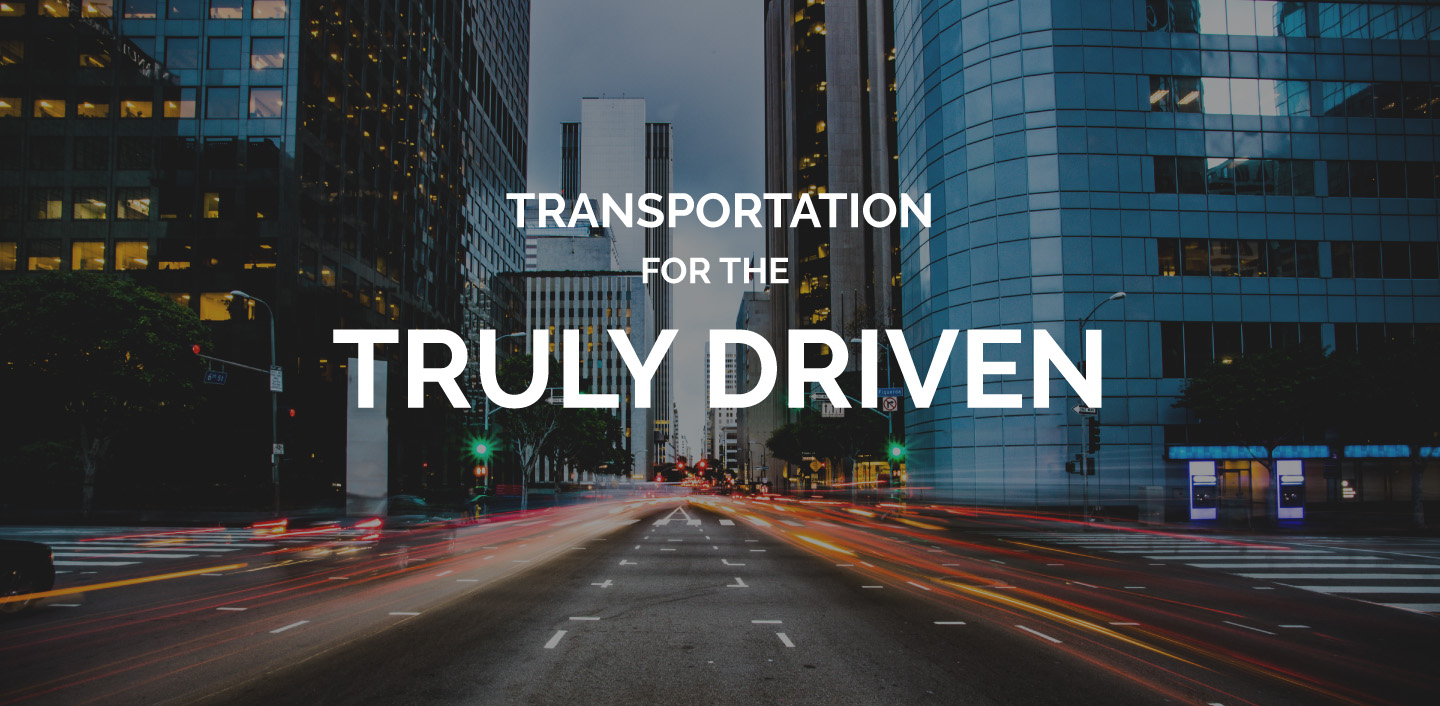 Transportation for truly driven