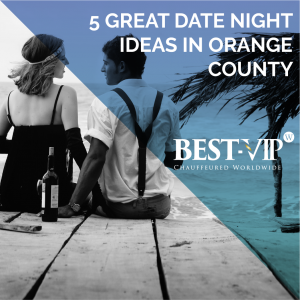 date night ideas in orange county
